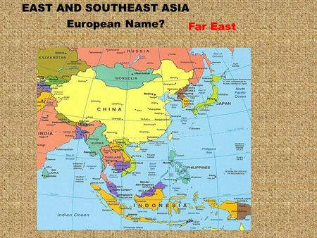 East and Southeast Asia Introduction EAST AND SOUTHEAST ASIA