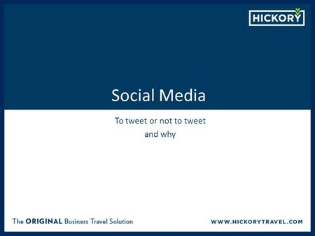 Social Media To tweet or not to tweet and why. C O N F I D E N T I A L ALWAYS BOOK HFH Create a Social Media Strategy to Never Neglect Your Client Am.