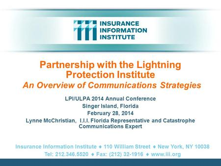 Partnership with the Lightning Protection Institute An Overview of Communications Strategies LPI/ULPA 2014 Annual Conference Singer Island, Florida February.