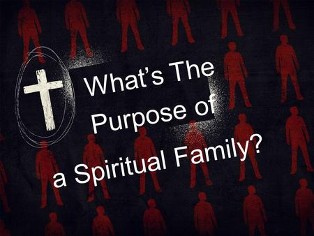 A Spiritual Family? What's The Purpose of. According to his great mercy, he has caused us to be born again to a living hope through the resurrection of.