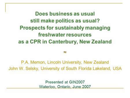 Does business as usual still make politics as usual? Prospects for sustainably managing freshwater resources as a CPR in Canterbury, New Zealand ≈ P.A.