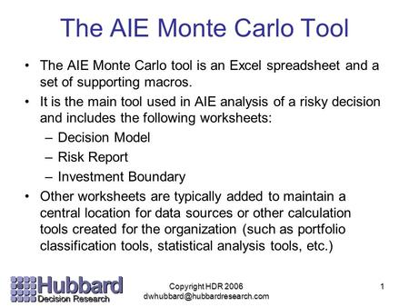 The AIE Monte Carlo Tool The AIE Monte Carlo tool is an Excel spreadsheet and a set of supporting macros. It is the main tool used in AIE analysis of a.