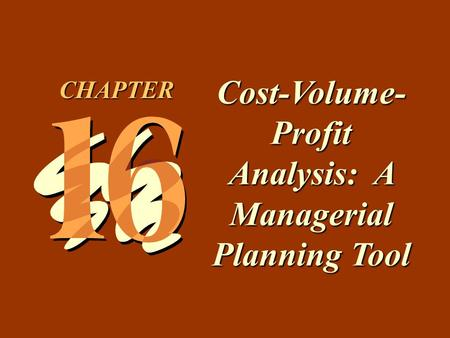Cost-Volume-Profit Analysis: A Managerial Planning Tool