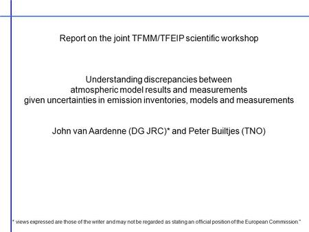 Report on the joint TFMM/TFEIP scientific workshop Understanding discrepancies between atmospheric model results and measurements given uncertainties in.