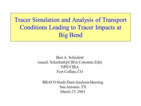 Tracer Simulation and Analysis of Transport Conditions Leading to Tracer Impacts at Big Bend Bret A. Schichtel (  NPS/CIRA.