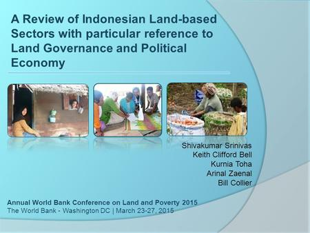 A Review of Indonesian Land-based Sectors with particular reference to Land Governance and Political Economy Annual World Bank Conference on Land and Poverty.