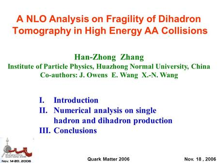 A NLO Analysis on Fragility of Dihadron Tomography in High Energy AA Collisions I.Introduction II.Numerical analysis on single hadron and dihadron production.
