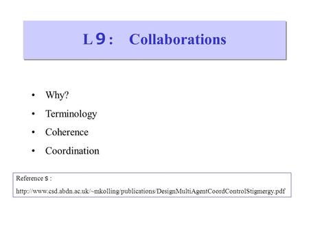 L 9 : Collaborations Why? Terminology Coherence Coordination Reference s :
