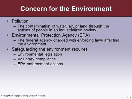 Copyright © Cengage Learning. All rights reserved. 2 | 1 Concern for the Environment Pollution –The contamination of water, air, or land through the actions.