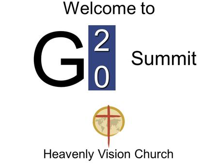 20 Welcome to Heavenly Vision Church G Summit. Lesson Four What is Creation?