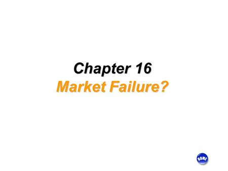Chapter 16 Market Failure?. Contents: Examples of Market Failure Counter Argument – the Market Works!
