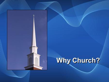 Why Church?. Serving SHAPE MINISTRIES WITHIN OUTSIDE MUST-DO.