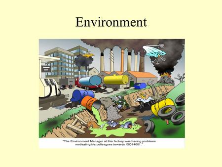 Environment Is Environment Getting Better or Worse? Improvements in local and national air and water quality in US and other developed countries. But.
