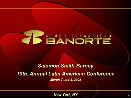 1 New York, NY Salomon Smith Barney 10th. Annual Latin American Conference March 7 and 8, 2002.