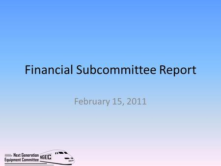 Financial Subcommittee Report February 15, 2011. Identify options for funding new equipment. Tasks include: Identify and evaluate potential sources of.