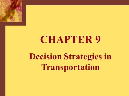 CHAPTER 9 Decision Strategies in Transportation. Copyright © 2001 by The McGraw-Hill Companies, Inc. All rights reserved.McGraw-Hill/Irwin 9-2 Areas in.