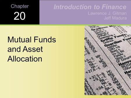 Chapter 20 Mutual Funds and Asset Allocation Lawrence J. Gitman Jeff Madura Introduction to Finance.