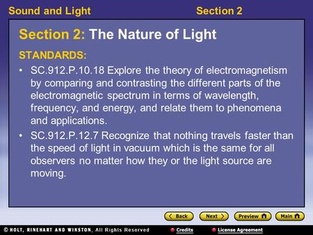 Sound and LightSection 2 Section 2: The Nature of Light STANDARDS: SC.912.P.10.18 Explore the theory of electromagnetism by comparing and contrasting.