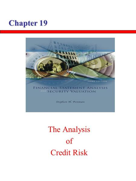 Chapter 19 The Analysis of Credit Risk. The Analysis of Credit Risk.