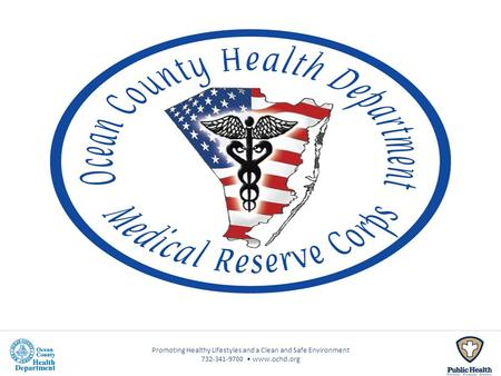 Promoting Healthy Lifestyles and a Clean and Safe Environment 732-341-9700 www.ochd.org.