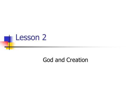 Lesson 2 God and Creation. What is a Creed? A statement telling what we believe or trust.