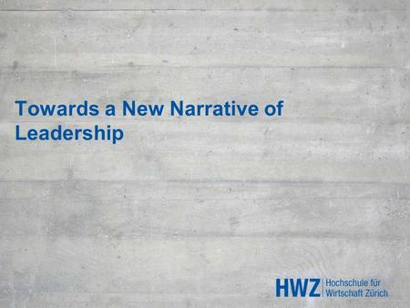 Towards a New Narrative of Leadership. Challenges 2 Purposeful Leadership versus pure Profit Maximization Trust building, internal and external, through.