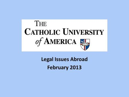 Legal Issues Abroad February 2013. Common Law Negligence defined: Doing something a reasonably prudent person would not do or The failure to do something.