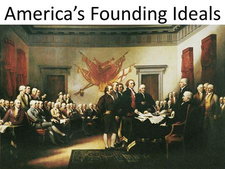 America's Founding Ideals. Equality The situation in which all people are treated the same way.
