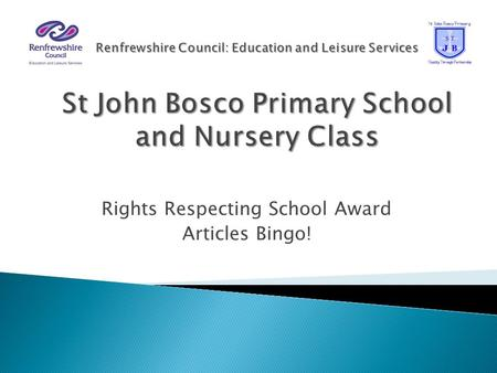 Rights Respecting School Award Articles Bingo!. You will be working in multi-stage groups. Each group must listen to the bingo clue about the article.