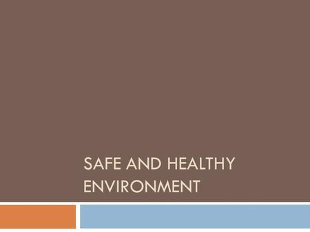 Safe and Healthy Environment