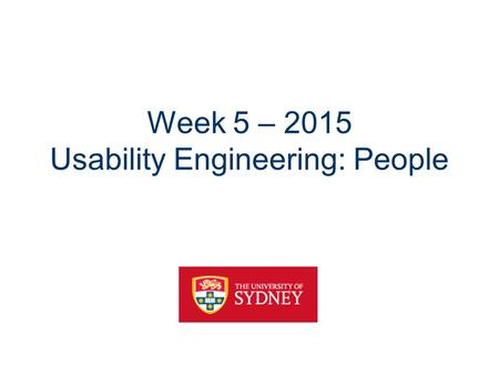 Week 5 – 2015 Usability Engineering: People. Overview Key ideas and terms – Mental models – System image – Conceptual models – User Models Key theory.
