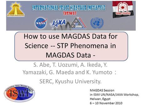 How to use MAGDAS Data for Science -- STP Phenomena in MAGDAS Data -