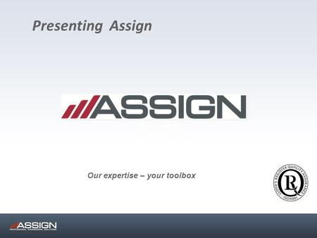 Presenting Assign Our expertise – your toolbox. About AssignAutomotive Design and developmentDesign and development (CAE) and Calculation(CAE) and Calculation.