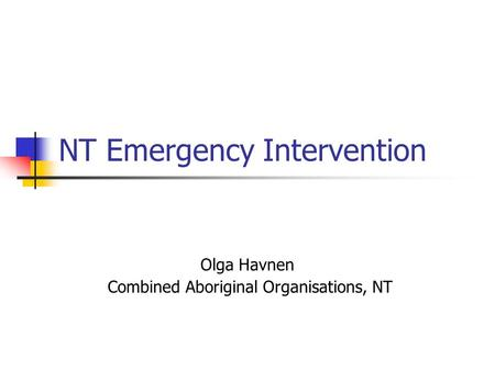 NT Emergency Intervention Olga Havnen Combined Aboriginal Organisations, NT.