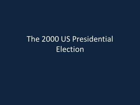 The 2000 US Presidential Election. In Context: The newly elected President would be replacing the controversial, yet popular, Bill Clinton. Clinton had.