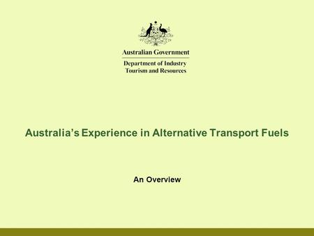 Australia's Experience in Alternative Transport Fuels An Overview.