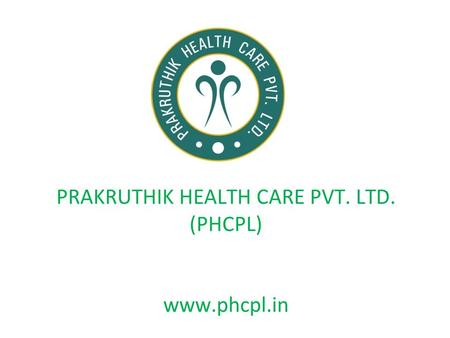 PRAKRUTHIK HEALTH CARE PVT. LTD. (PHCPL) www.phcpl.in.