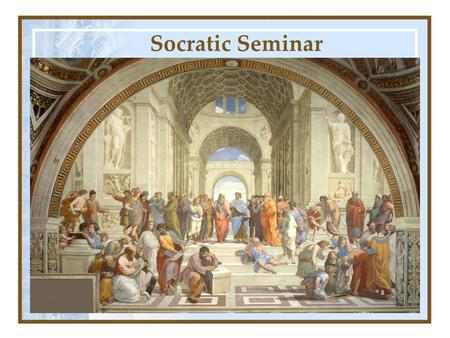Socratic Seminar. What does Socratic mean? Socratic comes from the name Socrates Classical Greek philosopher who developed a Theory of Knowledge.