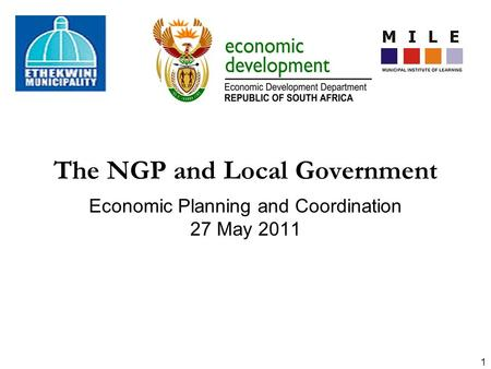 The NGP and Local Government Economic Planning and Coordination 27 May 2011 1.