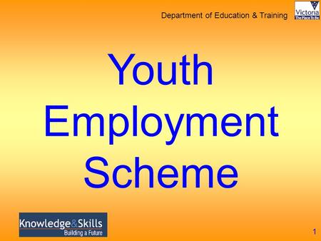 Department of Education & Training Youth Employment Scheme 1.