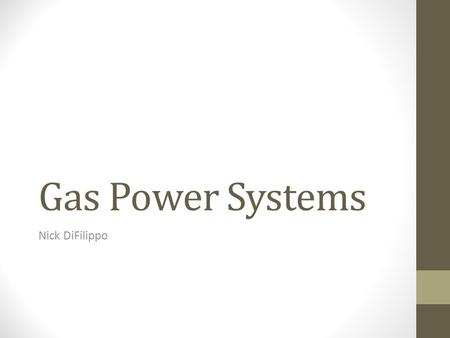 Gas Power Systems Nick DiFilippo. Spark Ignition Compression Ignition Compression Ratio.