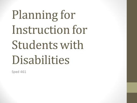 Planning for Instruction for Students with Disabilities Sped 461.
