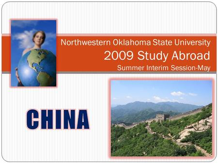Northwestern Oklahoma State University 2009 Study Abroad Summer Interim Session-May.