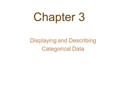 . Chapter 3 Displaying and Describing Categorical Data.