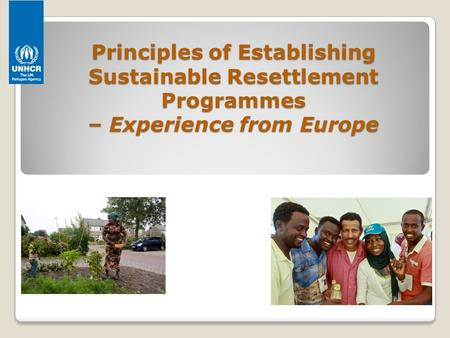 Principles of Establishing Sustainable Resettlement Programmes – Experience from Europe.