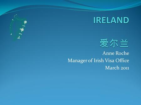 Anne Roche Manager of Irish Visa Office March 2011.
