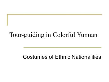 Tour-guiding in Colorful Yunnan Costumes of Ethnic Nationalities.