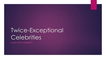 Twice-Exceptional Celebrities