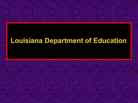 Louisiana Department of Education. It's the LAA! Leap ALTERNATE ASSESSMENT.