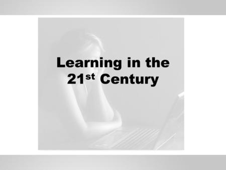 Learning in the 21 st <strong>Century</strong>. Who is the digital native?